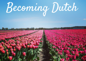 Becoming Dutch